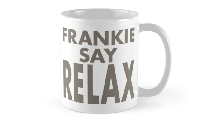 FRANKIE SAY RELAX by Expandable Studios