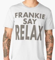 FRANKIE SAY RELAX Men's Premium T-Shirt