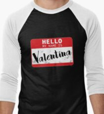 1ef2923b1 Hello My Name Is Valentina Name Tag Men's Baseball ¾ T-Shirt