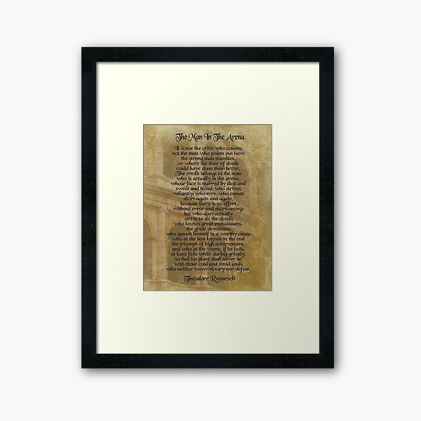"""""""The man in the arena"""" Theodore Roosevelt Framed Art Print"""