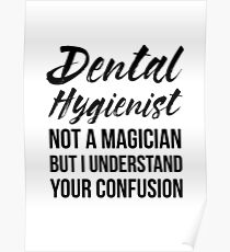 Funny Dental Hygienist Quote Posters | Redbubble