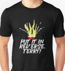 Put It In Reverse Terry Unisex T-Shirt