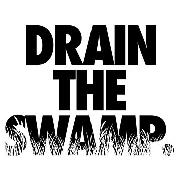 DRAIN THE SWAMP. by cpinteractive