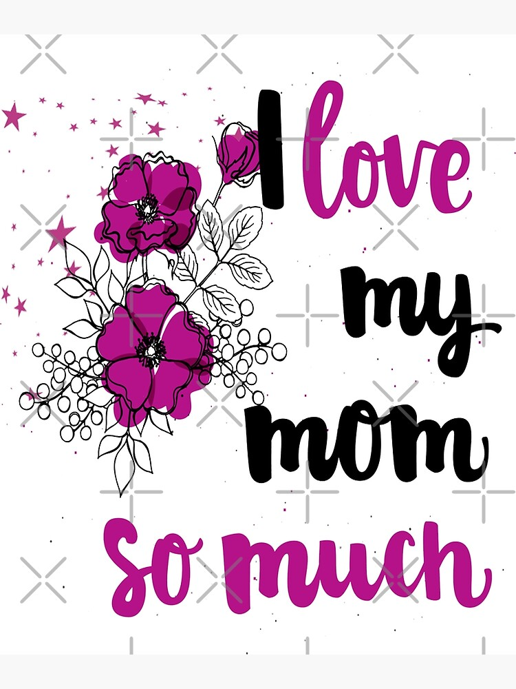 Funny I Love You Mom T Shirt From Son And Daughter Cute Gift For Mother Postcard By Mirabhd Redbubble