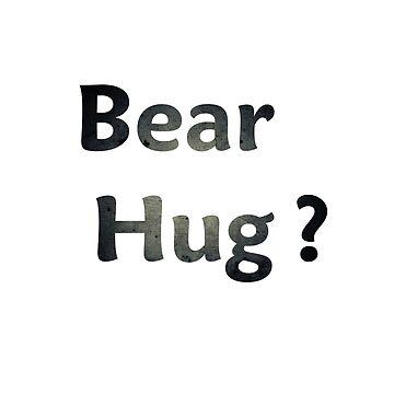 shirt bear hug ? for man and woman  by ayoub05