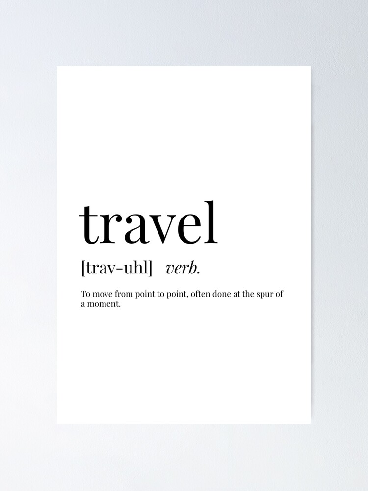 """""""Travel Definition"""" Poster by definingprints 