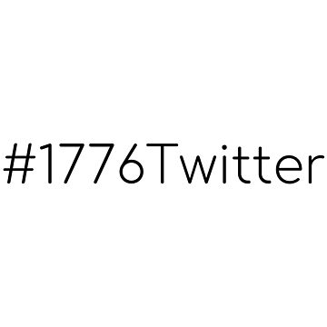 #1776Twitter by Simon-Peter