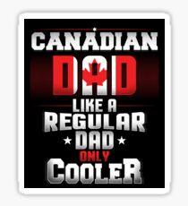 Canadian Dad Like A Regular Dad Only Cooler Sticker