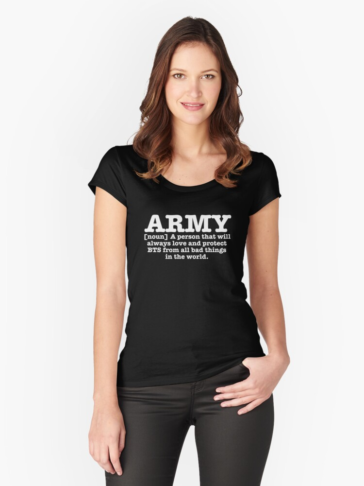 Definition of an ARMY | love and protect BTS from all bad things | Women's  Fitted Scoop T-Shirt