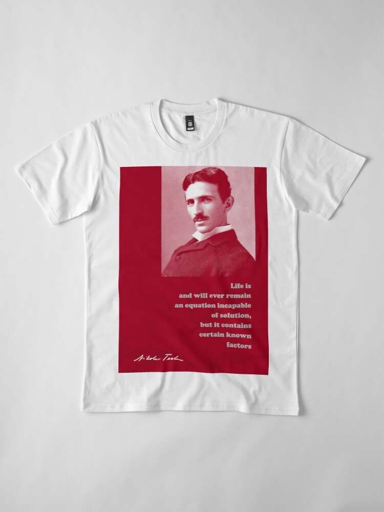 Alternate view of Nikola Tesla Quote 4 Premium T-Shirt