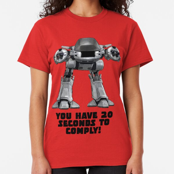 You Have 20 Seconds To Comply! Classic T-Shirt