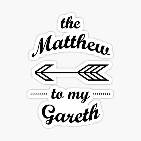Matthew to my Gareth Queer Couples Shirt Sticker