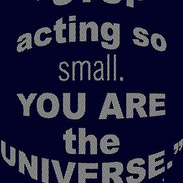 U R the UNIVERSE ~ Rumi by TeaseTees