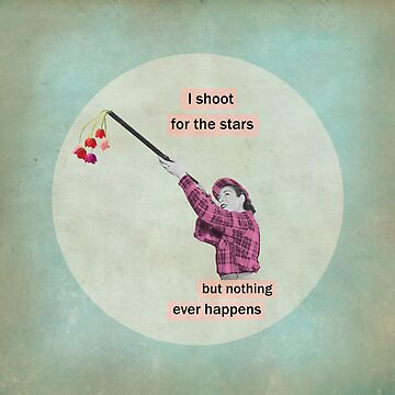 I shoot for the stars but nothing ever happens by theArtoflOve