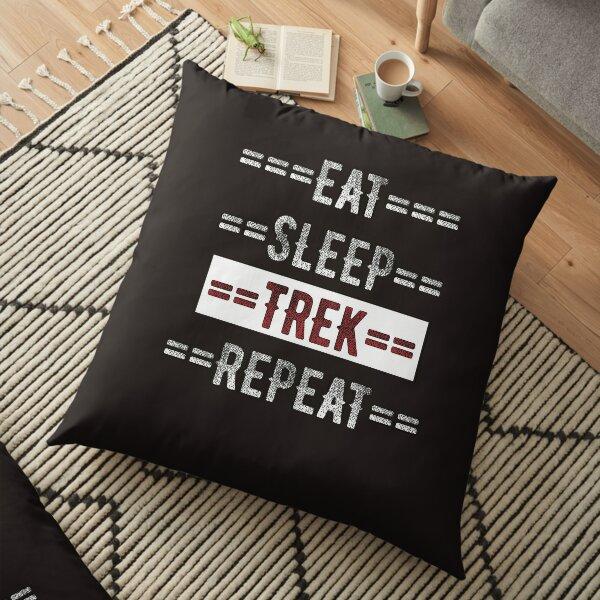 Trekker Gift Eat Sleep Trek Repeat  Floor Pillow