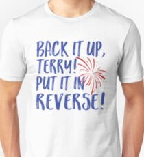 Back It Up Terry Put It In Reverse 4th Of July Funny T-shirt Unisex T-Shirt