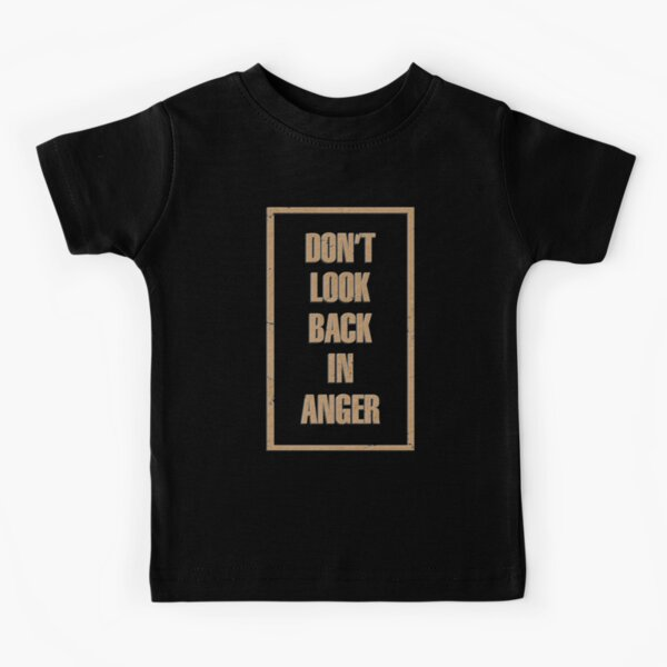 Don't Look Back in Anger Kids T-Shirt