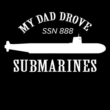 my dad drove submarines by AlsterDesignUm