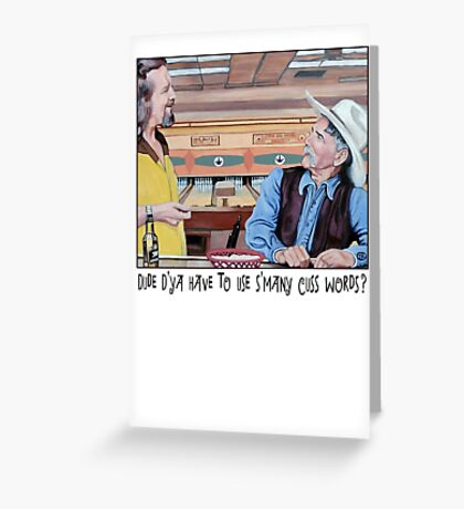 Dude & Stranger Greeting Card