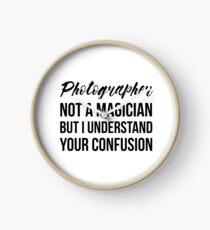 Photographer Not A Magician Clock