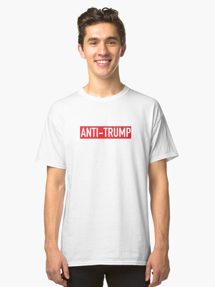 Anti Trump Classic T-Shirt Front