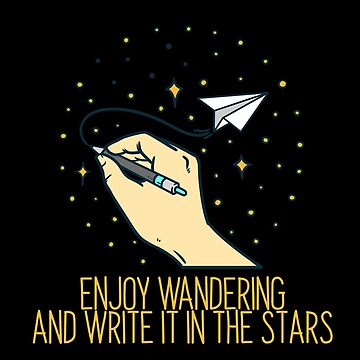 enjoy wandering and write it in the stars by AlsterDesignUm