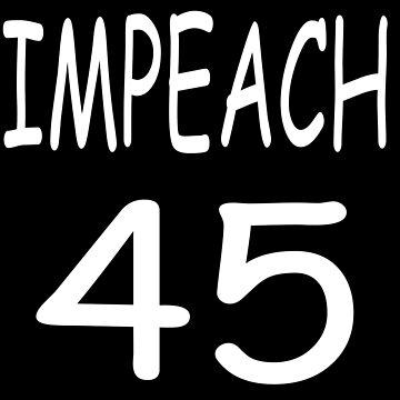 IMPEACH 45 by mohsenmohamed