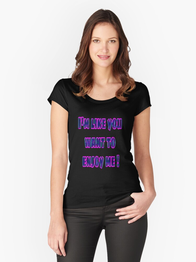 like you want Women's Fitted Scoop T-Shirt Front