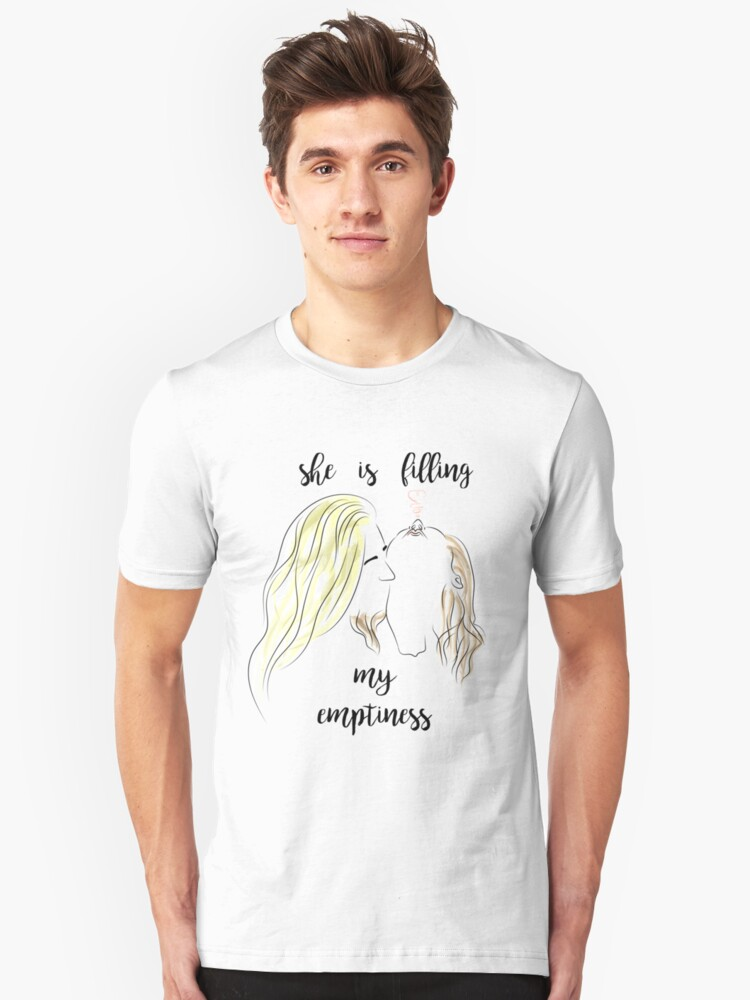 She is filling my emptiness Unisex T-Shirt Front