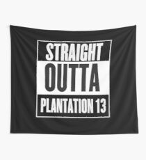 Straight Outta Plantation 13 Wall Tapestry