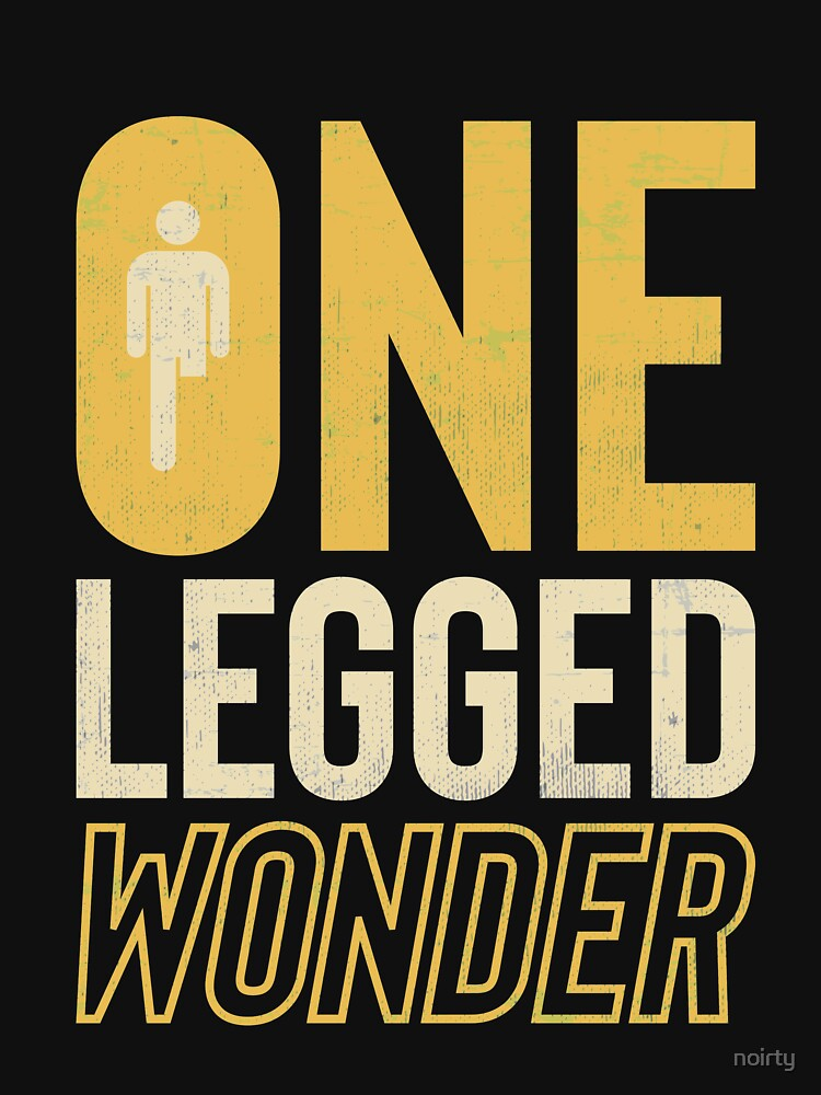 One Legged Wonder Amputee Tshirt for Wonderful Amputees by noirty