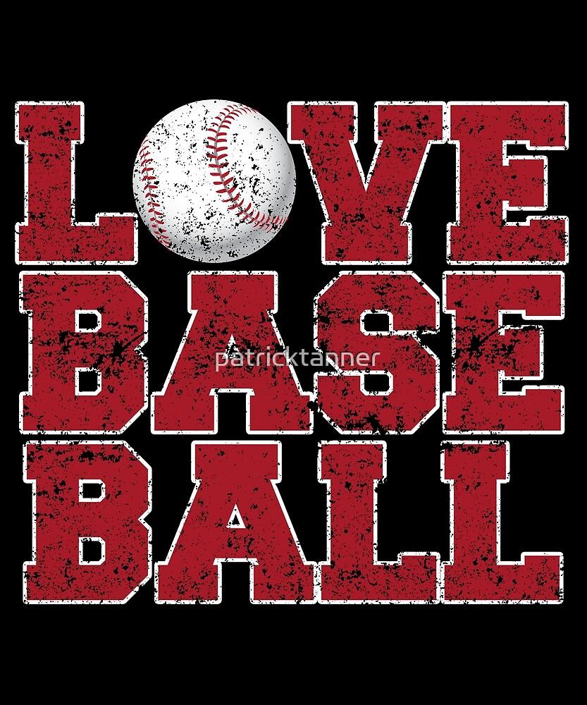 LOVE BASEBALL by patricktanner