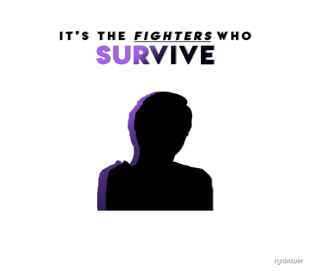 It's the fighters who survive by rynbower