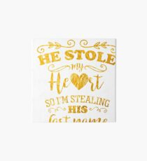 Funny Bride He Stole My Heart Gold Art Board
