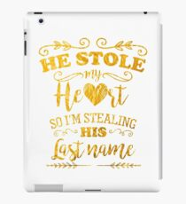Funny Bride He Stole My Heart Gold iPad Case/Skin