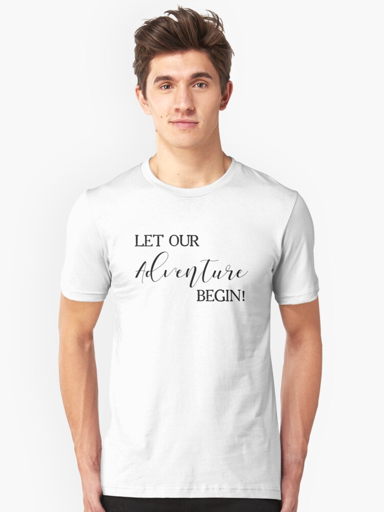 Let Our Adventure Begin Womens Shirt Funny Quotes Gift Wife Girlfriend Cute T Shirt Unisex T-Shirt Front