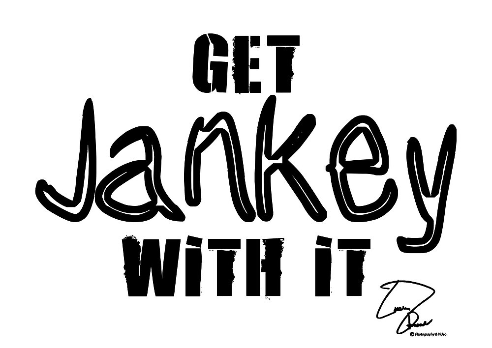 Get Jankey With It by Liam Stenson