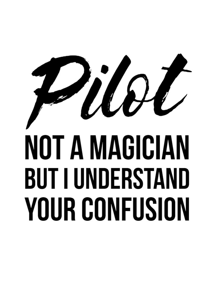 Pilot Not A Magician by Renware