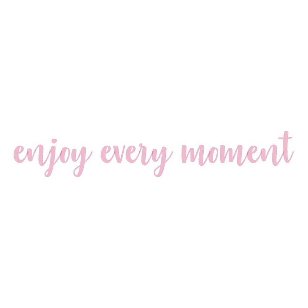Enjoy every moment by sk8r