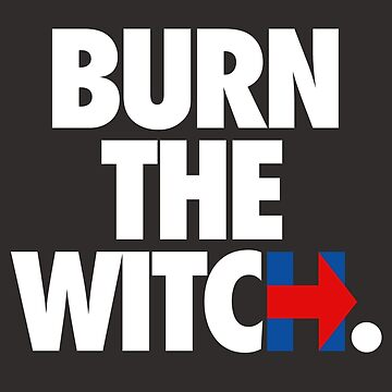 BURN THE WITCH. by cpinteractive