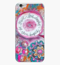 Be Brave. Love Deeply. Shine Brightly.  iPhone Case