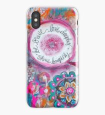 Be Brave. Love Deeply. Shine Brightly.  iPhone Case/Skin