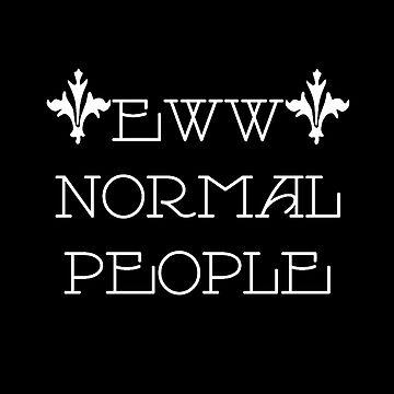eww normal people by mysteriosupafan