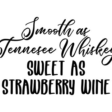 Smooth as Tennessee Whiskey by doodle189