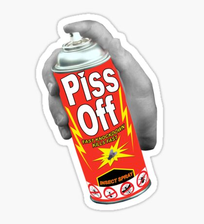 The ultimate repellant - piss off! Sticker