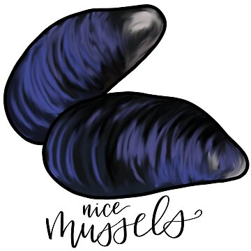 Nice Mussels Muscles Pun by hintofmint