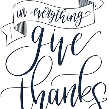 in everything, give thanks by hintofmint