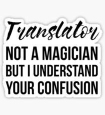 Translator Not A Magician Sticker