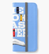 The Book Was Better Gift for Readers iPhone Wallet/Case/Skin