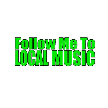 Follow Me To Local Music! by Joby-F-Randrup